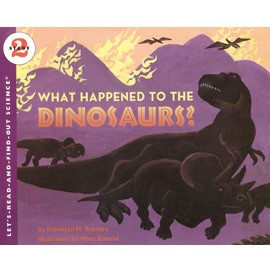 What Happened to the Dinosaurs ~ Let s Read A