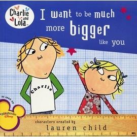 ~查理和蘿拉繪本~I WANT TO BE MUCH MORE BIGGER LIKE Y