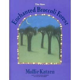 The New Enchanted Broccoli Forest  Mollie Kat