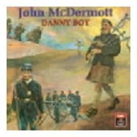 約翰.麥克德莫特  丹尼男孩 線上試聽 John McDermott  Danny Boy