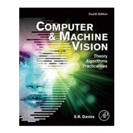 COMPUTER AND MACHINE VISION: THEORY ALGORITHM