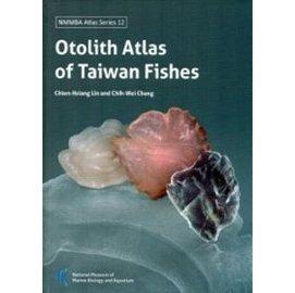Otolith Atlas Of Taiwan Fishes(臺灣魚類耳石圖鑑:英文版)