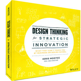 DESIGN THINKING FOR STRATEGIC INNOVATION: WHA
