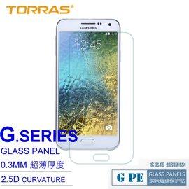 ~TORRAS~三星 GALAXY E5  E7 防爆鋼化玻璃貼 G PE 系列 9H硬度