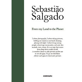 SEBASTIAO SALGADO: FROM MY LAND TO THE PLANET
