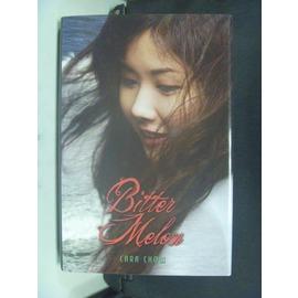 ~書寶 書T4╱原文小說_KFD~Bitter Melon_Chow Cara
