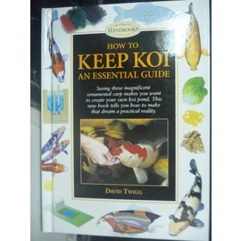 ~書寶 書T2╱科學_HCN~How to Keep Koi: An Essential