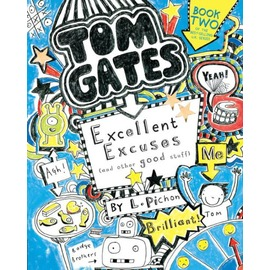 Tom Gates: Excellent Excuses ^(and Other Good