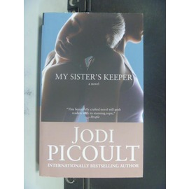 ~書寶 書T8╱原文小說_IBJ~My Sister s Keeper_Picoult