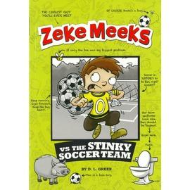 Zeke Meeks vs the Stinky Soccer Team
