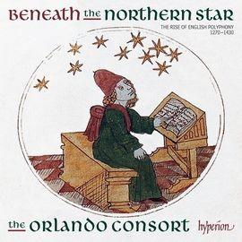 CDA68132 在北方明星之下~英國複音音樂的崛起 奧蘭多合唱團 Beneath the