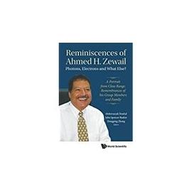 Reminiscences of Ahmed H. Zewail: Photons Ele