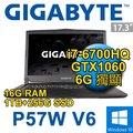 [麻吉熊]現貨含稅免運+刷卡0利率 技嘉 P57W v6 黑色 17.3吋《1TB+256GBSSD》i7- 6700HQ GTX 1060獨顯6G FHD Win10 電競筆電
